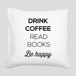 Drink coffee read books be happy Square Canvas Pil