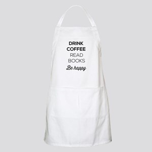 Drink coffee read books be happy Apron