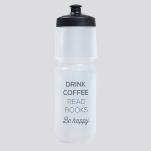 Drink coffee read books be happy Sports Bottle