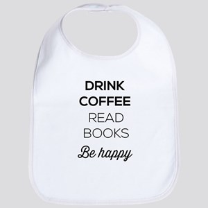 Drink coffee read books be happy Bib