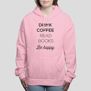Drink coffee read books be happy Women's Hooded Sw