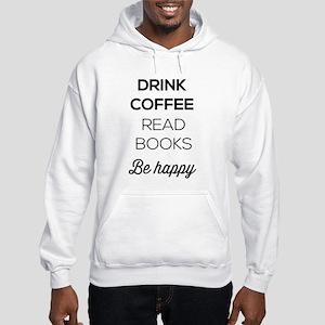 Drink coffee read books be happy Hoodie