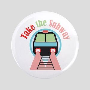 "Take The Subway 3.5"" Button"
