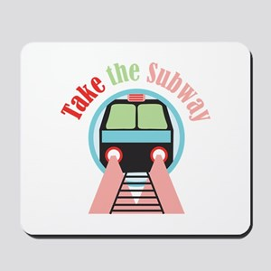Take The Subway Mousepad