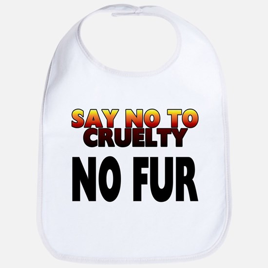 Say no to cruelty. No fur - Bib