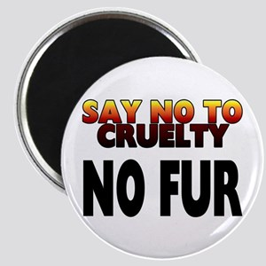 Say no to cruelty. No fur - Magnet