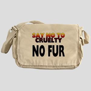 Say no to cruelty. No fur - Messenger Bag