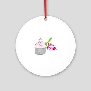 Frozen Yogurt? Ornament (Round)