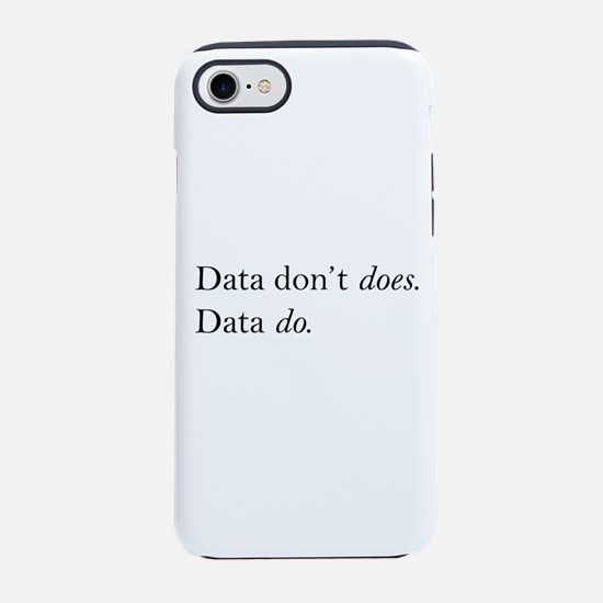 Data Dont Does iPhone 8/7 Tough Case