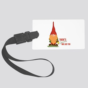 There's One Like You Luggage Tag