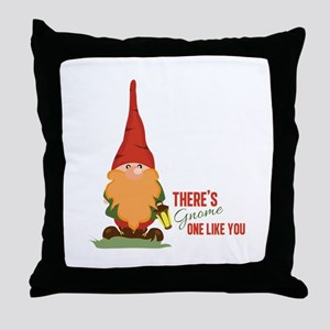 There's One Like You Throw Pillow