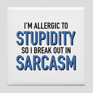I'm Allergic To Stupidity Tile Coaster