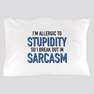 I'm Allergic To Stupidity Pillow Case