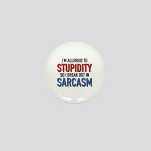 I'm Allergic To Stupidity Mini Button