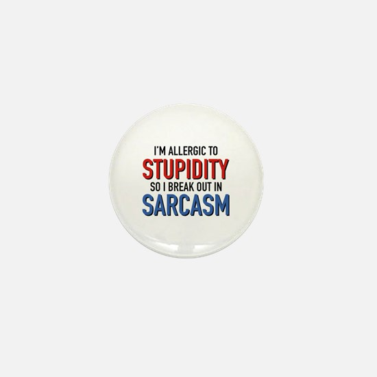 I'm Allergic To Stupidity Mini Button