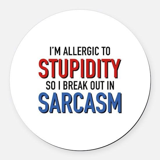 I'm Allergic To Stupidity Round Car Magnet