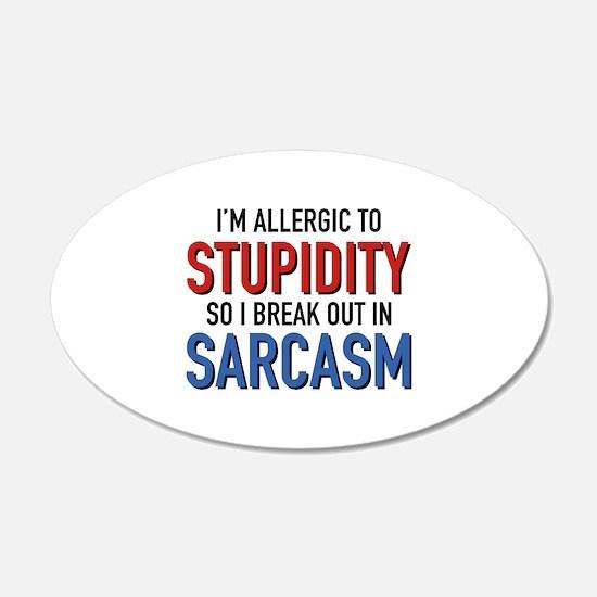 I'm Allergic To Stupidity 22x14 Oval Wall Peel