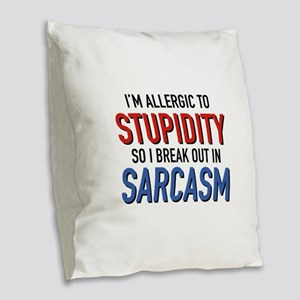 I'm Allergic To Stupidity Burlap Throw Pillow
