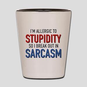 I'm Allergic To Stupidity Shot Glass