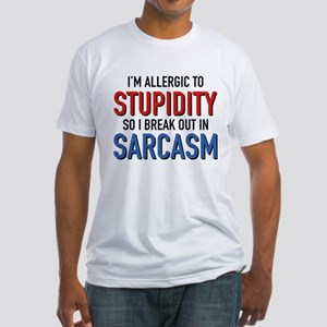 I'm Allergic To Stupidity Fitted T-Shirt