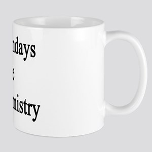 My Mondays Are For Chemistry  Mug