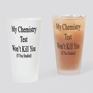 My Chemistry Test Won't Kill You If Drinking Glass