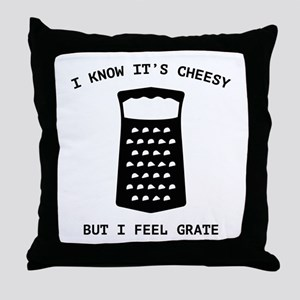 I Feel Grate Throw Pillow