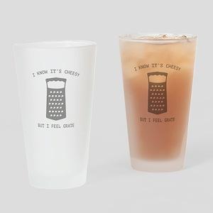 I Feel Grate Drinking Glass