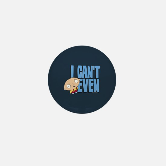 Family Guy Stewie I Can't Even Mini Button