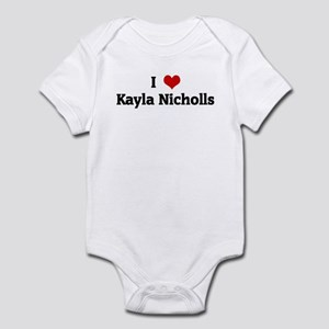 I Love Kayla Nicholls Infant Bodysuit