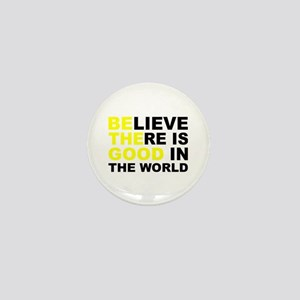 Believe There Is Good In The World Mini Button