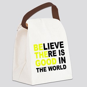 Believe There Is Good In The Worl Canvas Lunch Bag