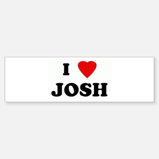 I Love JOSH Bumper Bumper Bumper Sticker