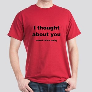 I Thought About You Dark T-Shirt