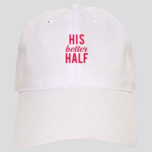 His better half Baseball Cap