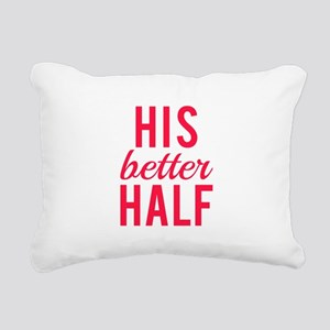 His better half Rectangular Canvas Pillow