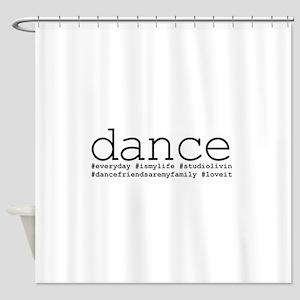 dance hashtags Shower Curtain