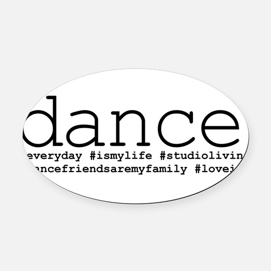 dance hashtags Oval Car Magnet