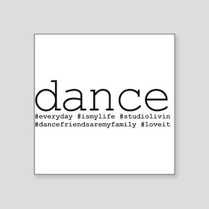 "dance hashtags Square Sticker 3"" x 3"""