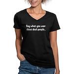 Deaf People: Say What Women's V-Neck Dark T-Shirt