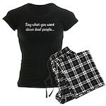 Deaf People: Say What You Wa Women's Dark Pajamas