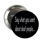 Deaf People: Say What You Want 2.25