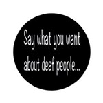 Deaf People: Say What You Want 3.5