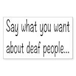 Deaf People: Say What Yo Sticker (Rectangle 10 pk)