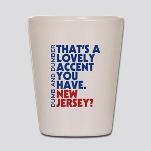 Lovely Accent Dumb And Dumber Shot Glass