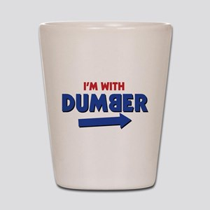 I'm With Dumber Shot Glass