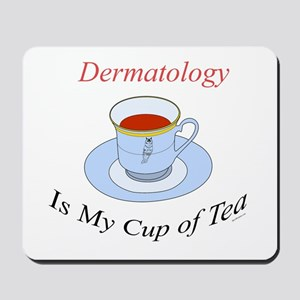 Dermatology is my cup of tea Mousepad