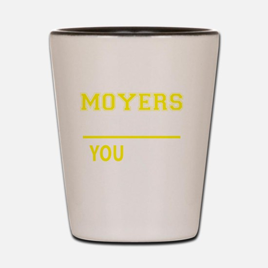 Funny Moyers Shot Glass