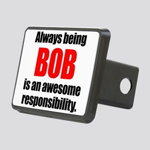 Always being Bob is an awe Rectangular Hitch Cover
