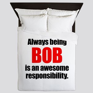 Always being Bob is an awesome respons Queen Duvet